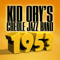 Kid Ory's Creole Jazz Band - Kid Ory's Creole Jazz Band 1953