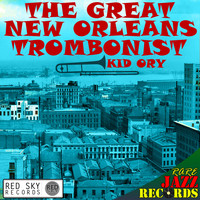 Kid Ory - Rare Jazz Records - The Great New Orleans Trombonist (Digitally Remastered)
