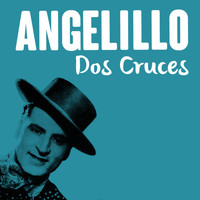 Angelillo - Dos Cruces
