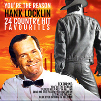 Hank Locklin - You're the Reason: Hank Locklin`s 24 Country Hit Favourites