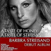 Barbra Streisand - A Taste of Honey… a Taste of Streisand: Barbra Streisand Debut Album