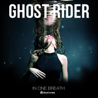 Ghost Rider - In One Breath