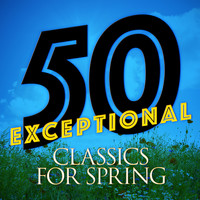 Ludwig van Beethoven - 50 Exceptional Classics for Spring