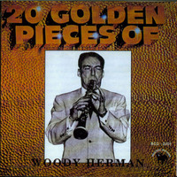 Woody Herman - 20 Golden Pieces of Woody Herman
