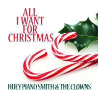 Huey Piano Smith - All I Want for Christmas