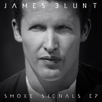 James Blunt - Smoke Signals EP
