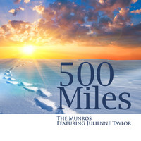 The Munros - 500 Miles (feat. Julienne Taylor) - Single