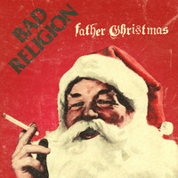 Bad Religion - Father Christmas