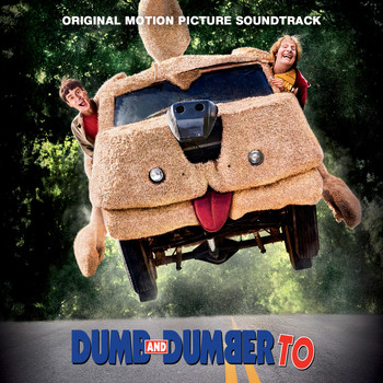 Various Artists - Dumb and Dumber To: Original Motion Picture Soundtrack