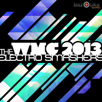 Various Artists - WMC 2013 - The Electro Smashers