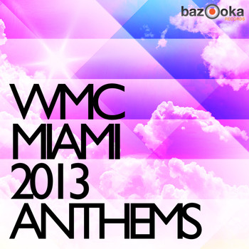 Various Artists - WMC Miami Anthems 2013