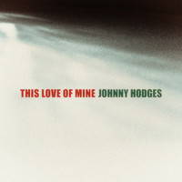 Johnny Hodges - This Love of Mine