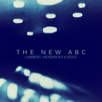 Lambert, Hendricks & Ross - The New ABC