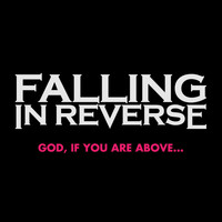 Falling In Reverse - God, If You Are Above...