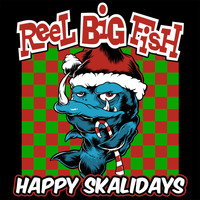 Reel Big Fish - Happy Skalidays