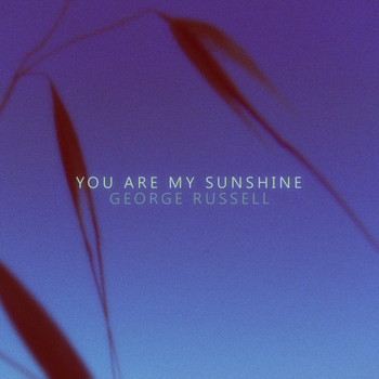 George Russell - You Are My Sunshine