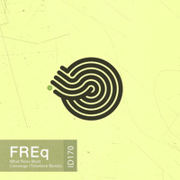 freq - What Rises Must Converge (Timelock and Su6tropic Remix)