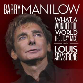 Barry Manilow - What A Wonderful World (Holiday Mix)