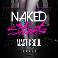Mastiksoul - Naked in the Streets