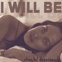 Chantal Kreviazuk - I Will Be