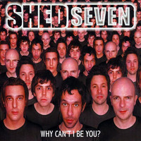 Shed Seven - Why Can't I Be You? Part 2