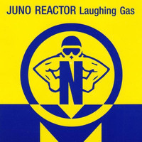 Juno Reactor - Laughing Gas
