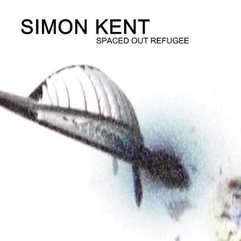 Simon Kent - Spaced Out Refugee