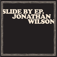 Jonathan Wilson - Slide By