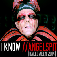 Angelspit - I Know