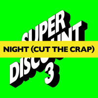 Etienne De Crécy - Night (Cut The Crap)