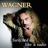 Wagner - Switched On Like a Radio
