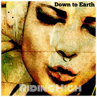Down To Earth - RIDING HIGH