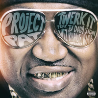 Project Pat - Twerk It (feat. Ty Dolla $ign, Wiz Khalifa & Wale) (Explicit)