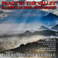 Harry Simeone Chorale - Peace in the Valley and Other Gospel Favourites