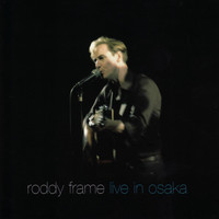 Roddy Frame - Live in Osaka