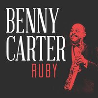 Benny Carter - Ruby