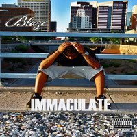 Blaze - Immaculate (Explicit)