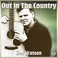 Doc Watson - Out In The Country - Doc Watson