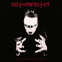 Gothminister - Gothic Electronic Anthems (Deluxe Edition)