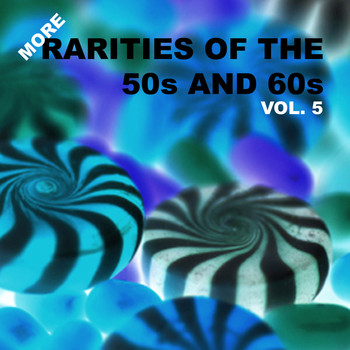 Various Artists - More Rarities of the 50s and 60s, Vol. 5