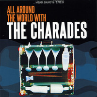 The Charades - All Around the World with the Charades