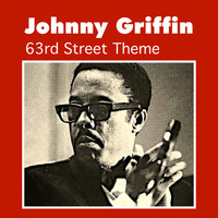 Johnny Griffin - 63rd Street Theme