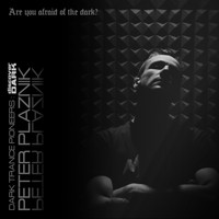 Peter Plaznik - Dark Trance Pioneers