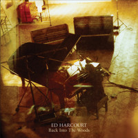 Ed Harcourt - Back Into the Woods (Expanded Edition)