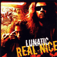 Lunatic - Real Nice