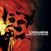 Limousine - The Boy With The Firework