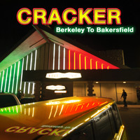 Cracker - Berkeley to Bakersfield