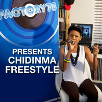 Factory78 - Factory78 Presents Chidinma Freestyle