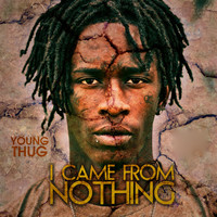 Young Thug - I Came from Nothing 1 & 2