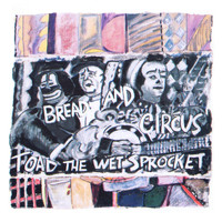 Toad The Wet Sprocket - Bread and Circus